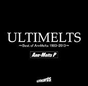 ULTIMELTS ~Best of AnnMelts 1983-2013~