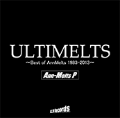 ULTIMELTS ~Best of AnnMelts 1983-2013~