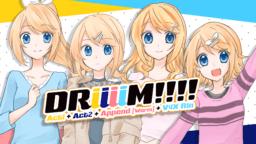 鏡音リン4人のアイドルポップ。新曲「DRiiiiM!!!!」投稿しました