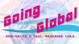 夏コミお疲れ様でした&ルカ新曲「Going Global」